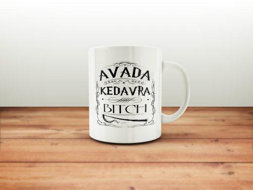 Avada Kedavra Bitch Coffee Quotes Mug 11oz