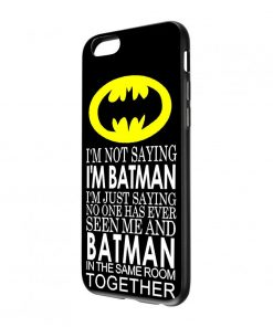 Batman Quote In Same Room iPhone and Samsung Cases