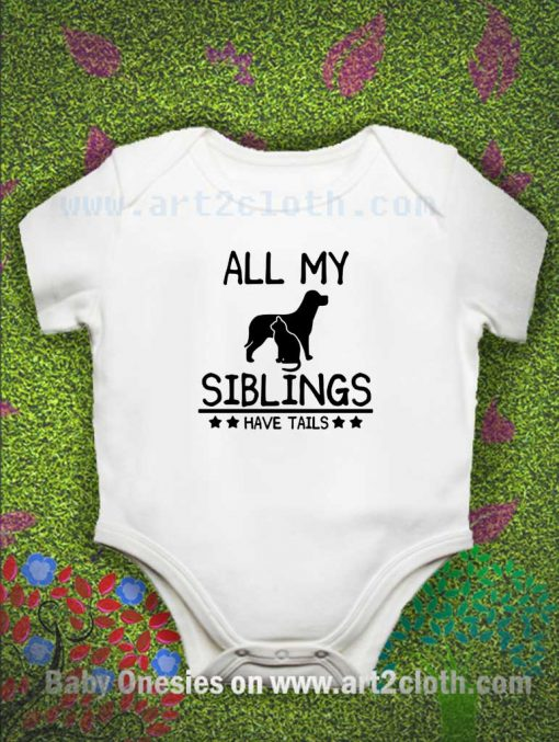 Funny Quote All My Siblings Have Tails Baby Onesie