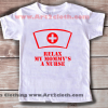 Kids Clothes Funny Quote Relax My Mommy is a Nurse