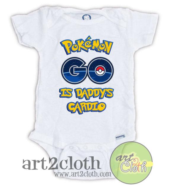 30ffb062 POKEMON GO is Daddy's Cardio Baby Onesie   Cheap Custom T Shirts ...