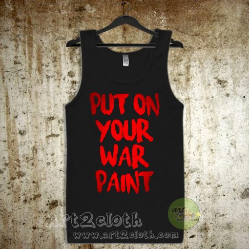 Put On Your War Paint Unisex Adult Tank Top