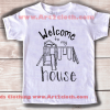 Kids Clothes Funny Quote Welcome To My House