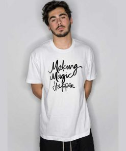 Making Magic Happen Letter T-Shirt
