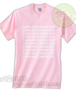 1-800 Hot Line Bling Light Pink T Shirt