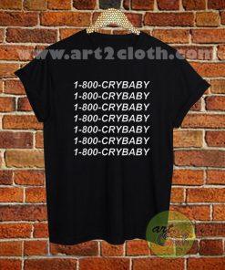1-800-Crybaby T Shirt