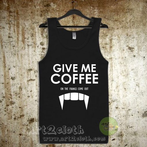 Give Me Coffee Unisex Adult Tank Top