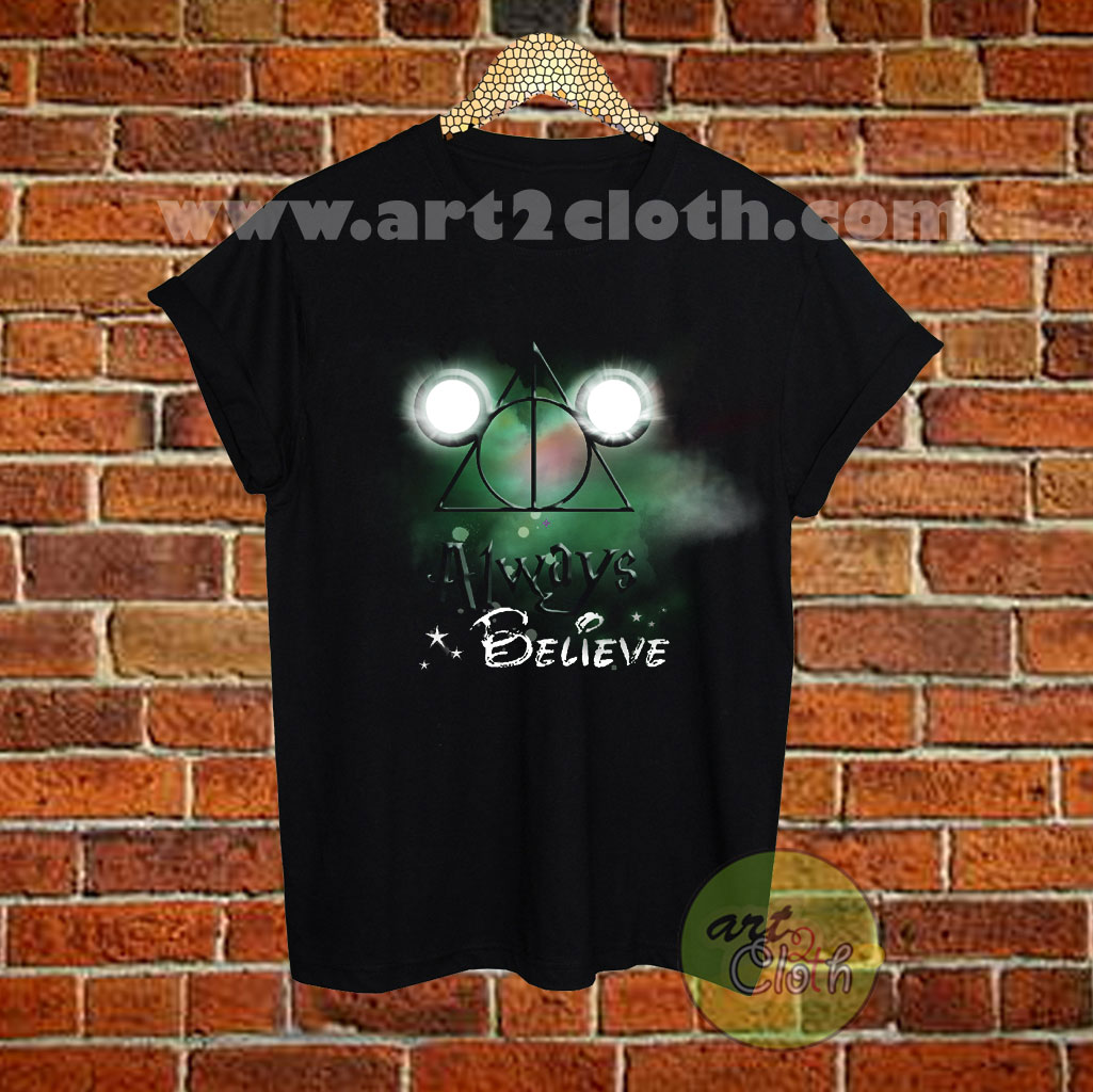 Always Believe Harry Potter And Mickey Mouse T Shirt Size