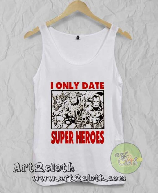 I Only Date Super Heroes Unisex Adult Tank Top