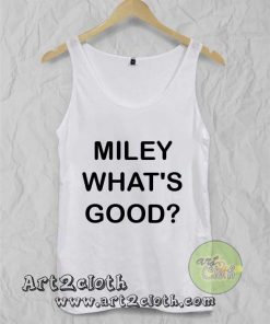 Miley What's Good Unisex Adult Tank Top