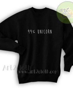 99% Unicorn Unisex Sweatshirts