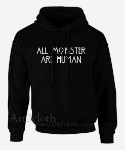 All Monsters Are Human Unisex Hoodie