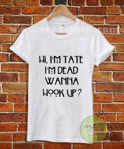 Hi, I'm tate I'm dead T Shirt