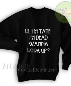Hi, I'm tate I'm dead Unisex Sweatshirts