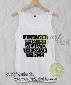 I Love You Because We Hate Unisex Adult Tank Top