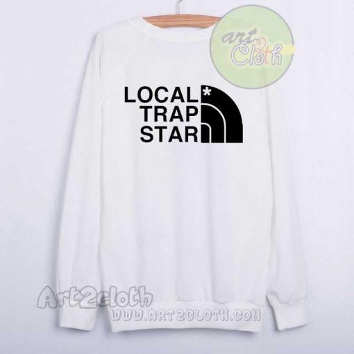 Local Trap Star Unisex Sweatshirts