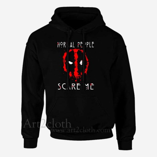 Normal People Scare Me Deadpool Unisex Hoodie