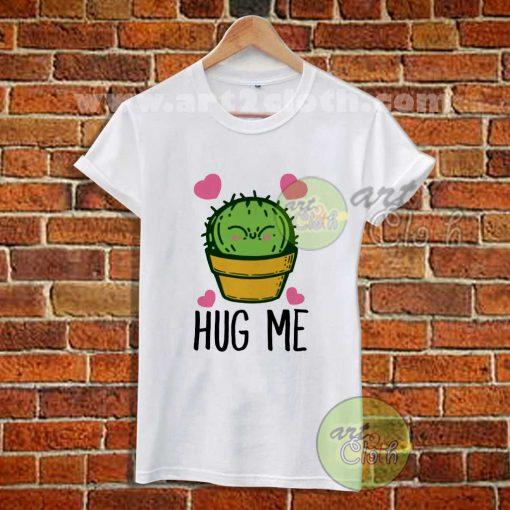 Hug Me Cactus T Shirt