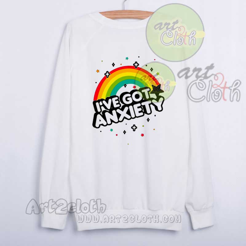 75d8a9c51b57 I've Got Anxiety Rainbow Unisex Sweatshirts ,Quotes T Shirt by Cheap ...