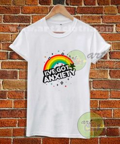 I've Got Anxiety Rainbow T Shirt