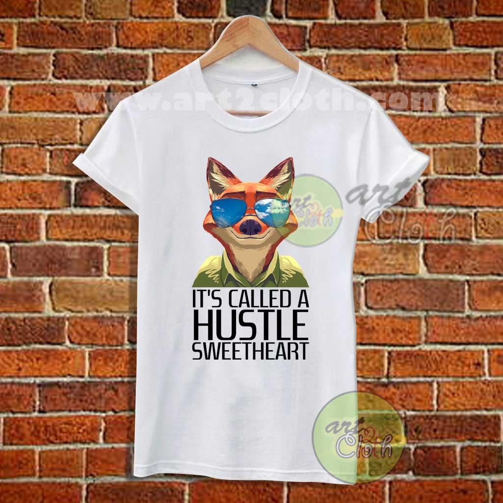 75241a08a It's Called A Hustle Sweetheart Zootopia T Shirt | Cheap Custom T ...