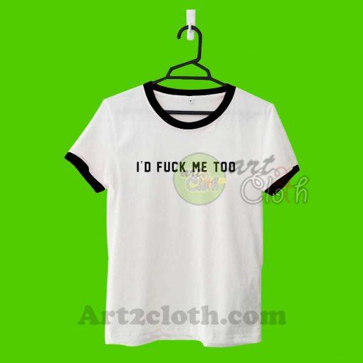 Fuck Me Too Unisex Ringer T Shirt