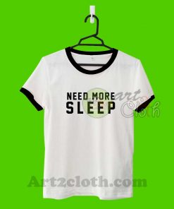 Need More Sleep Unisex Ringer T Shirt