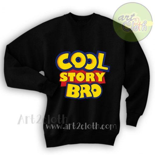 Cool Story Bro Toy Story Sweatshirts