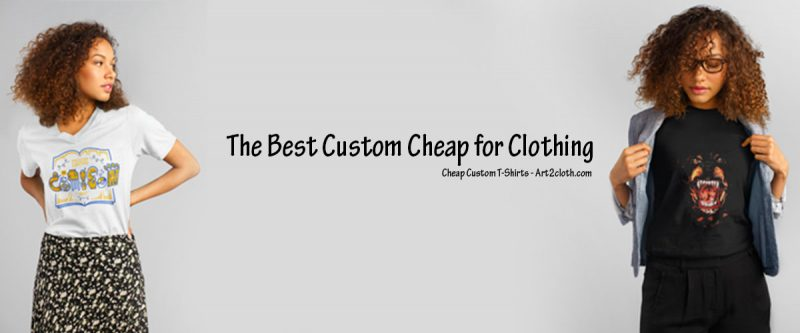Cheap Custom for Clothing