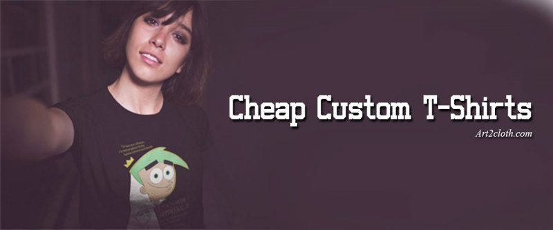 Cheap Custom T-Shirts