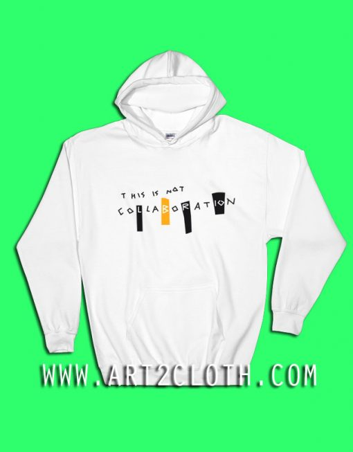 This is Not Collaboration Hoodie