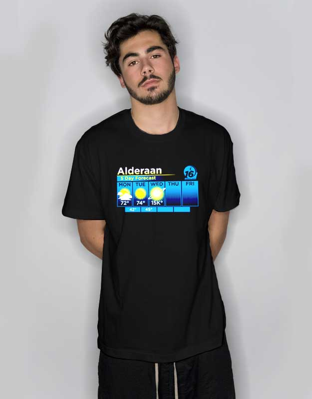 8a93ef15 Alderaan 5 Day Forecast T Shirt | Cheap Custom Tee | Art2cloth.com