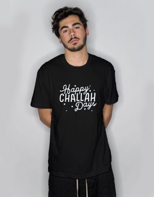 Happy Challah Days T Shirt