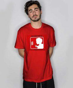 Stand Back, I'm A Professional T Shirt