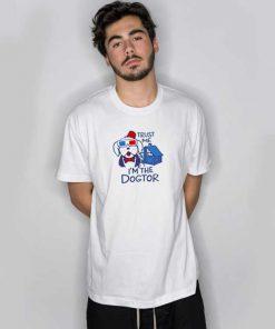 Trust Me, I'm The Dogtor Dog T Shirt