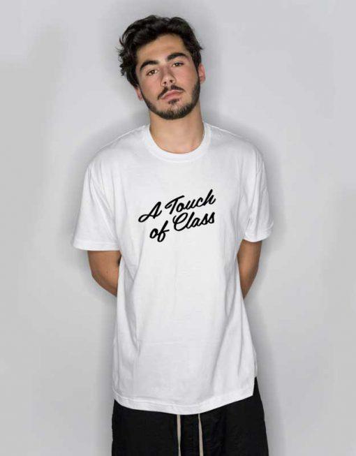 A Touch of Class Handwriting T Shirt