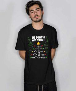 In Math We Trust T Shirt