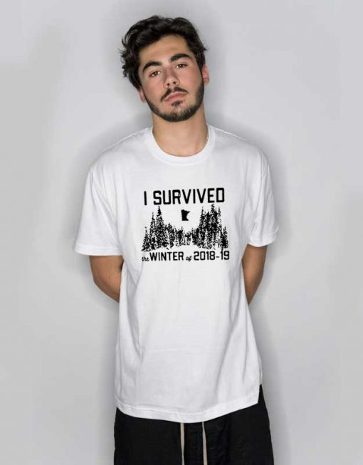 I Survived The Winter Of 2018 Until 2019 T Shirt