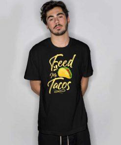 Feed Me Tacos Food Logo T Shirt