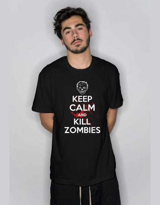 Keep Calm and Kill Zombie T Shirt