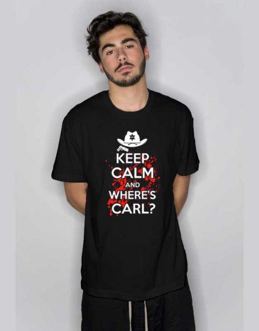 Keep Calm and Wheres Carl T Shirt