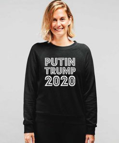 Putin Trump 2020 Sweatshirt