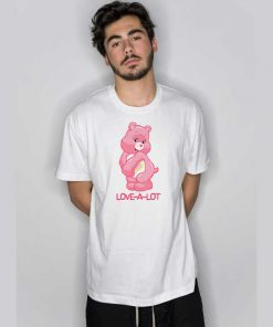 Love A Lot Bear T Shirt