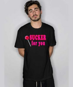 Jobros Sucker For You T Shirt