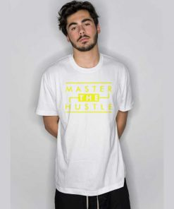 Master The Hustle T Shirt
