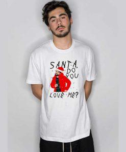Drake Santa Do You Love Me Christmas T Shirt
