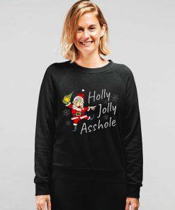 Holly Jolly Asshole Funny Christmas Sweatshirt