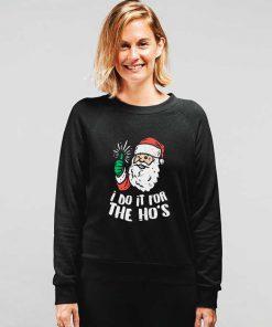 I Do It For The Hos Humor Santa Sweatshirt